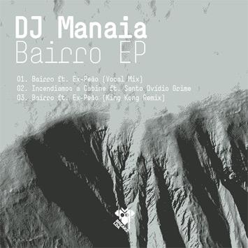 "DJ MANAIA ""BAIRRO EP"""