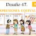 Cuarto Grado: Desafío 47 → Expresiones equivalentes
