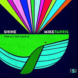 Mike Farris – Shine For All The People (2014)