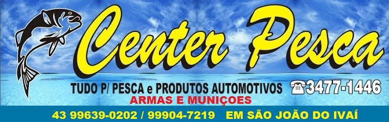 CENTER PESCA EM SÃO JOÃO DO IVAÍ