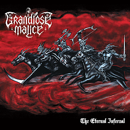 Grandiose Malice - The Eternal Infernal - Press Release + Track Stream.