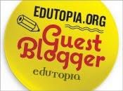 Edutopia Guest Blogger