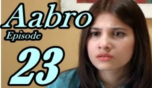 Aabro Episode 23 by Hum Tv