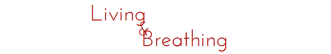 Living and breathing