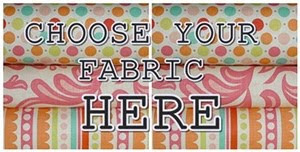 FABRICS TO CHOOSE