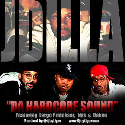 JDilla - Da Hardcore Sound ft LargePro Nas Rakim