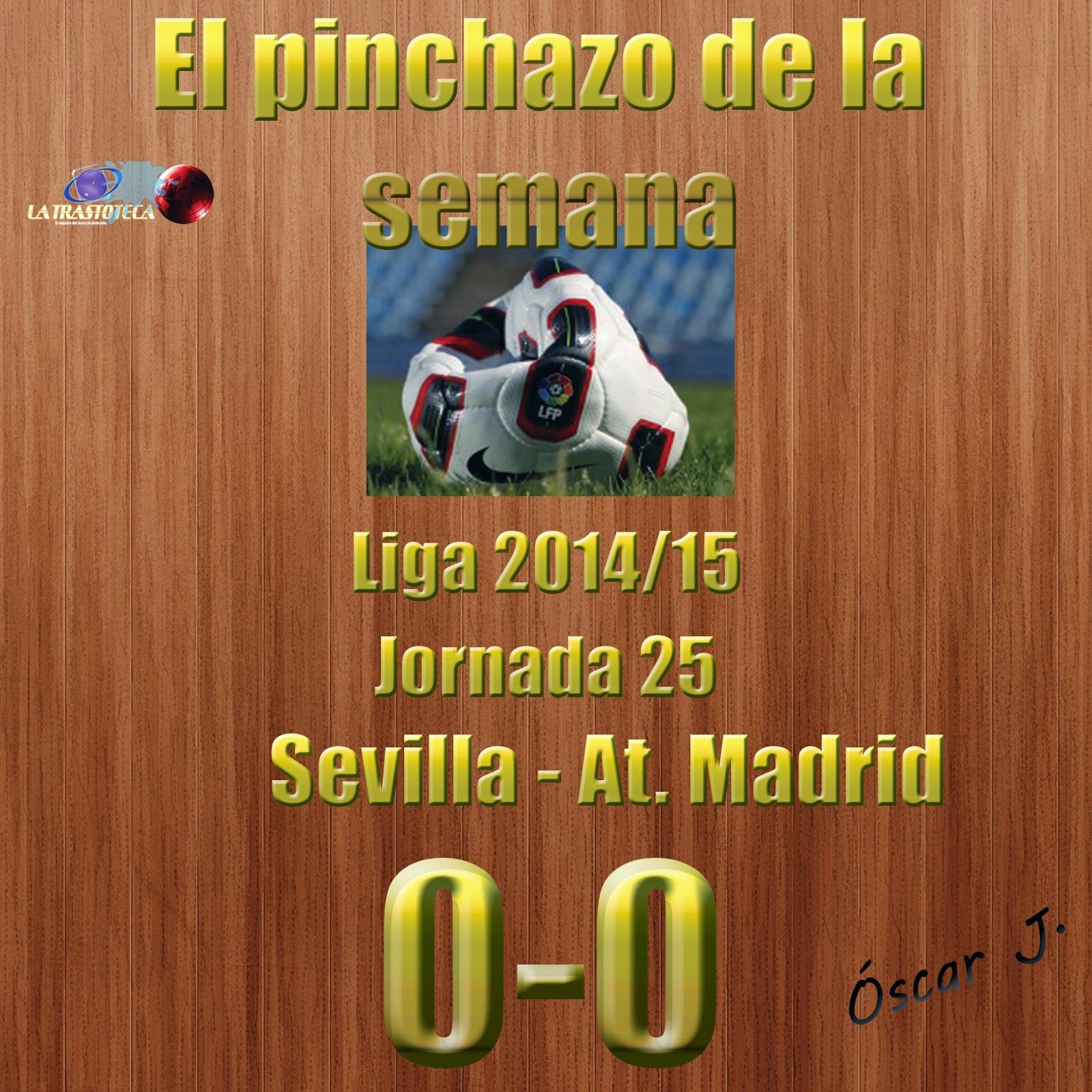 Sevilla 0-0 Atlético de Madrid. Liga 2014/15. Jornada 25. El pinchazo de la semana.