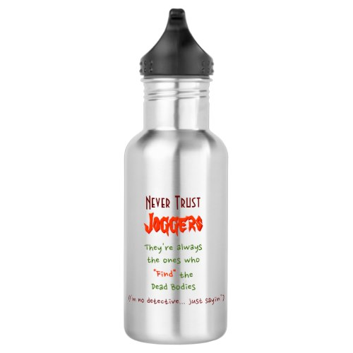 Never Trust Joggers.. | Funny Water Bottle