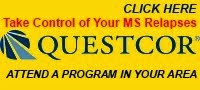 CLICK the Questcor®  Banner to find an MS relapse Update,  Patient Program ANYWHERE in the U.S.A