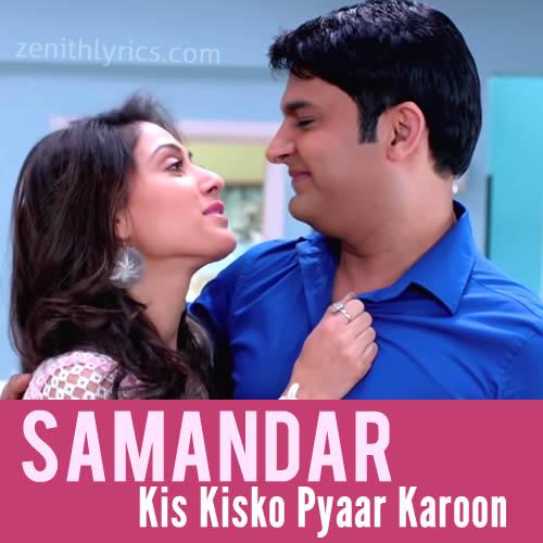 Samandar from Kis Kisko Pyaar Karoon