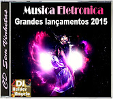 CD Música Eletronica Grandes Lançamentos 2015 Faixas Nomeadas e Sem Vinhetas