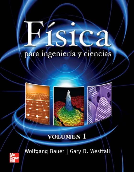 Fisica para ingenieria y ciencias Bauer Vol I