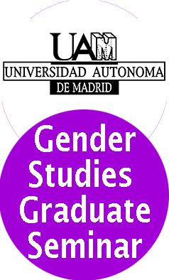 Gender Studies Graduate Seminar 2014 UAM, Literaturas Hispánicas