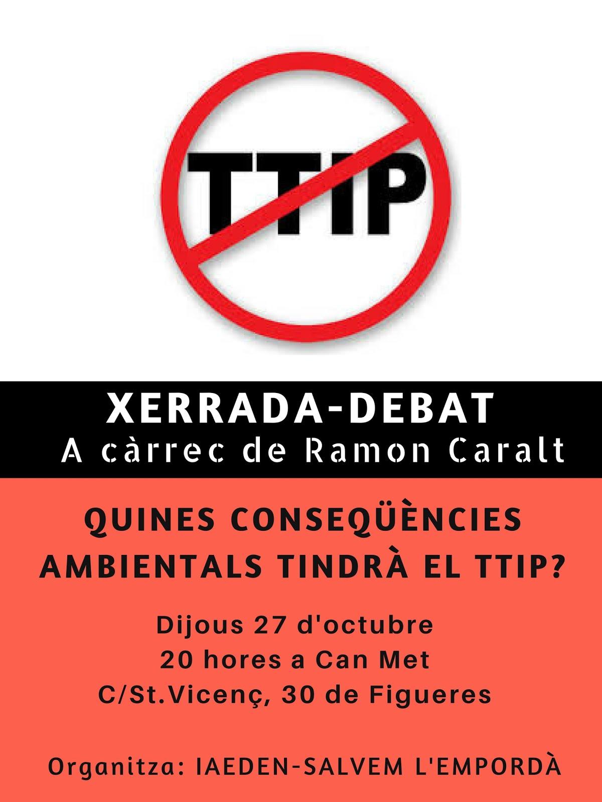 Dijous 27 d'octubre xerrada a Figueres 'Quines conseqüències ambientals tindrà el TTIP?'