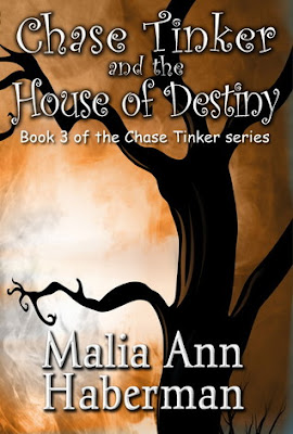 Chase Tinker and the House of Destiny by Malia Ann Haberman