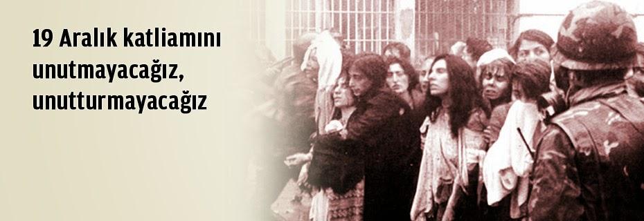 19 Aralık'ın amacı, halkın hücrelere kapatılmasıdır