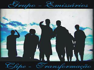 Clipe Transformação - Emissarios