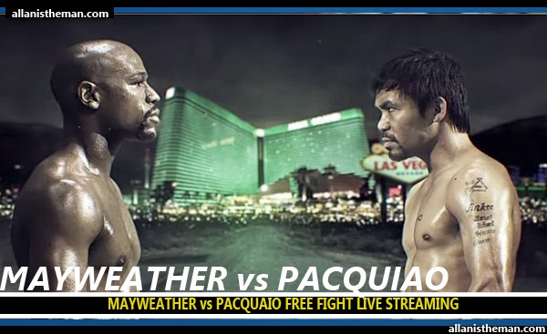 Floyd Mayweather vs Manny Pacquiao FIGHT LIVE STREAMING