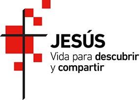 Jesús, vida para descubrir y compartir