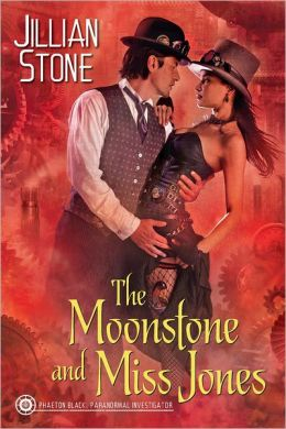 The Moonstone and Miss Jones by Jillian Stone (Phaeton Black, Paranormal Investigator #2)