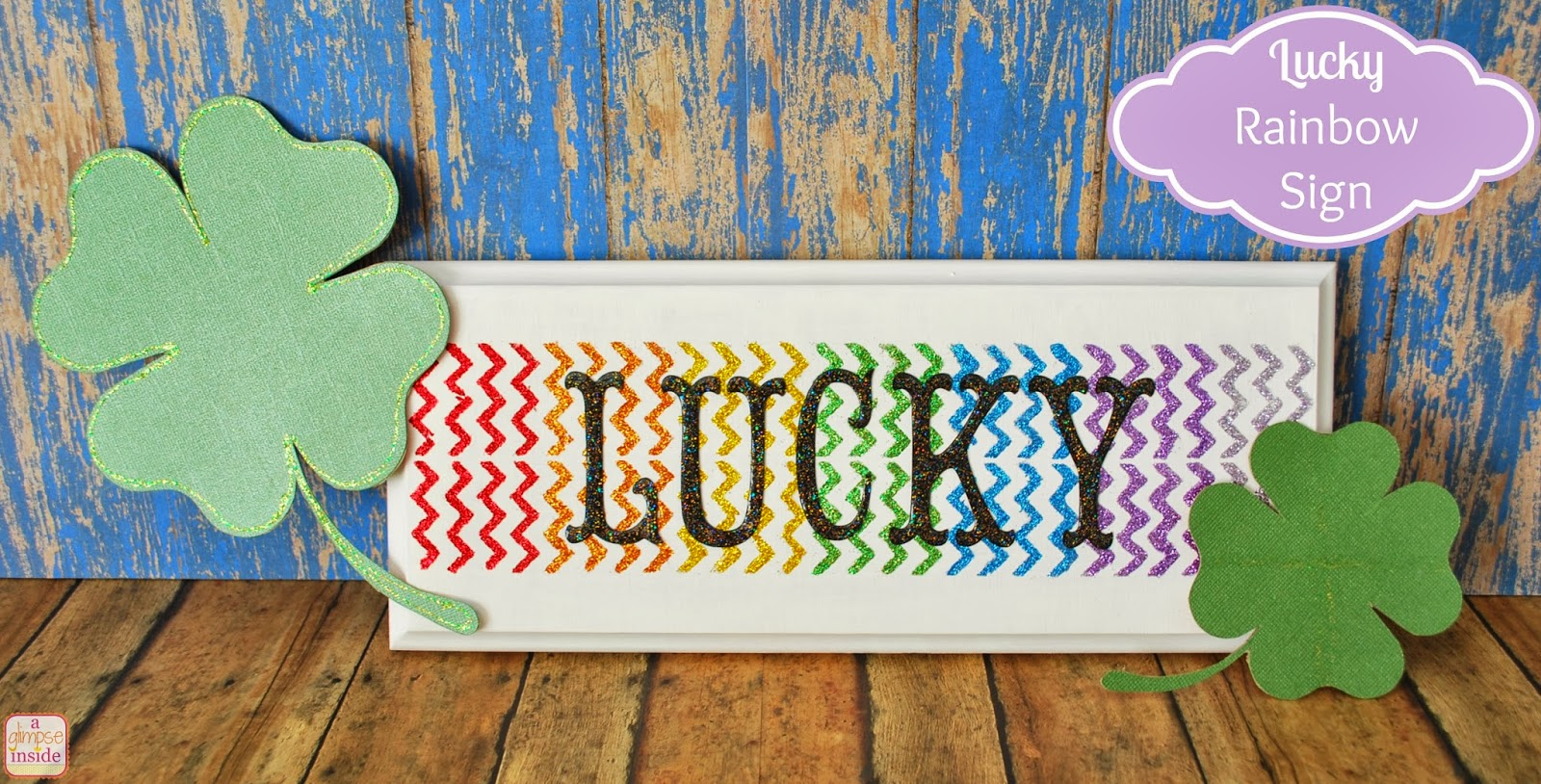 http://www.aglimpseinsideblog.com/2014/02/lucky-rainbow-sign-tutorial-giveaway.html
