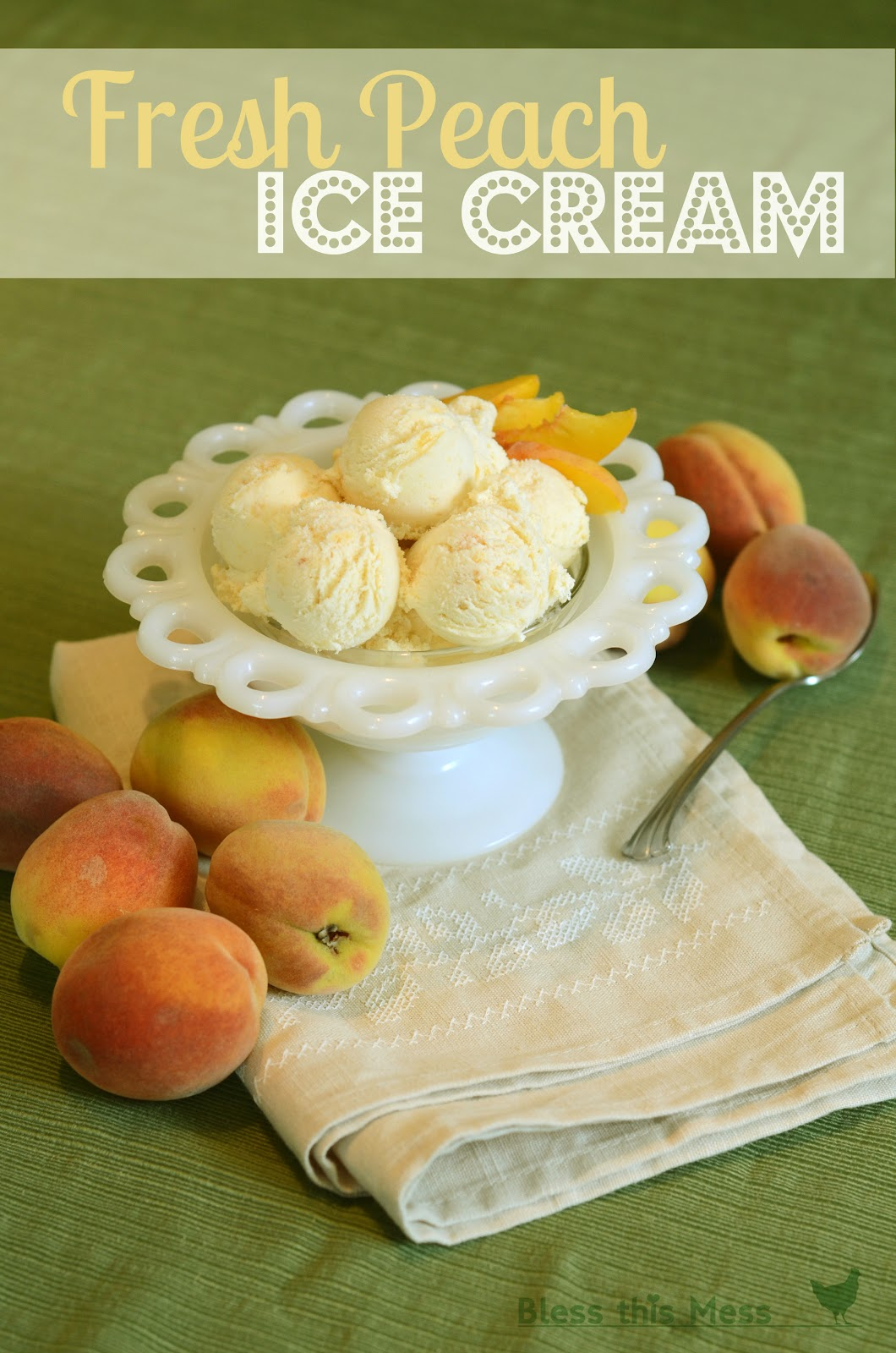 Fresh Peach Ice Cream - Bless This Mess