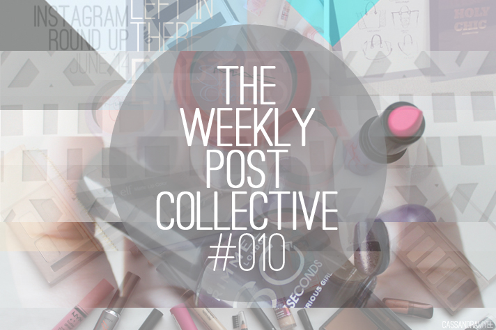 THE WEEKLY POST COLLECTIVE // #010 - cassandramyee