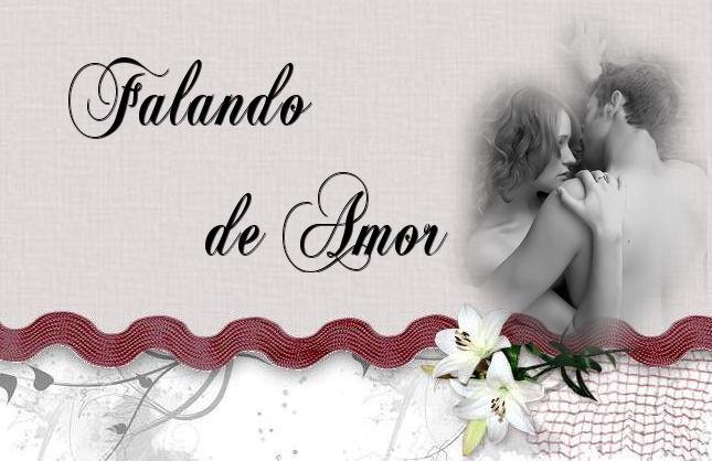 Falando de Amor...