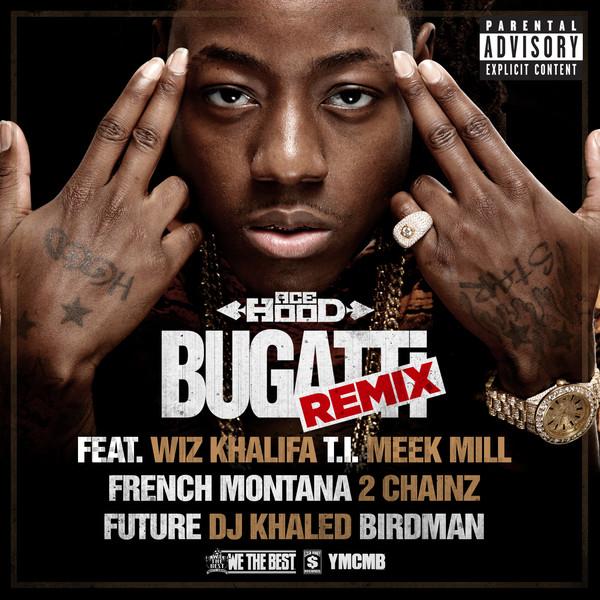 Ace Hood - Bugatti (Remix) [feat. Wiz Khalifa, T.I., Meek Mill, French Montana, 2 Chainz, Future, DJ Khaled & Birdman] - Single  Cover