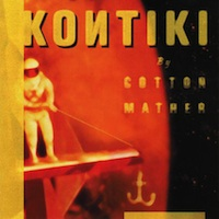Cotton Mather, 'Kontiki' (1997)