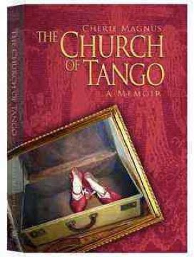 Buy The Church of Tango: a Memoir
