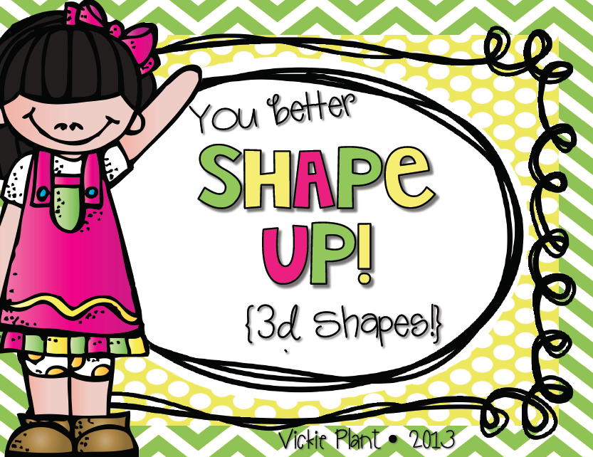 https://www.teacherspayteachers.com/Product/You-Better-Shape-Up-3D-Shapes-1005348