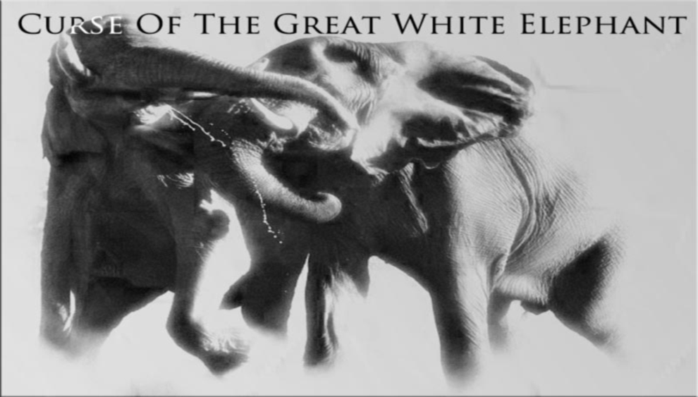 Curse Of The Great White Elephant