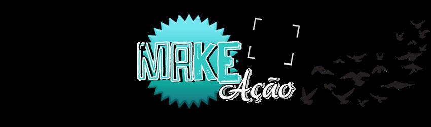 Luz,Make,Ação // Oficial