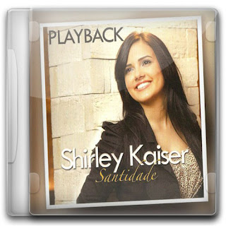 CD Shirley Kaiser   Santidade (Playback)