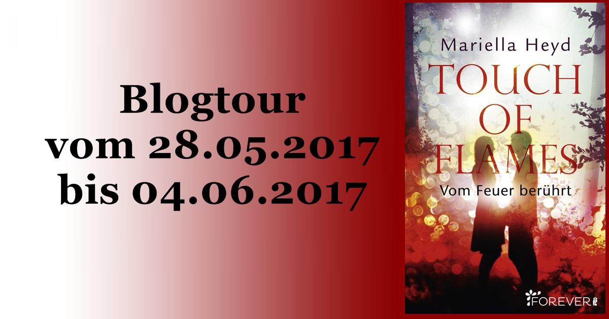 Blogtour - Touch of Flames - Vom Feuer berührt (28.05. - 04.06.2017)