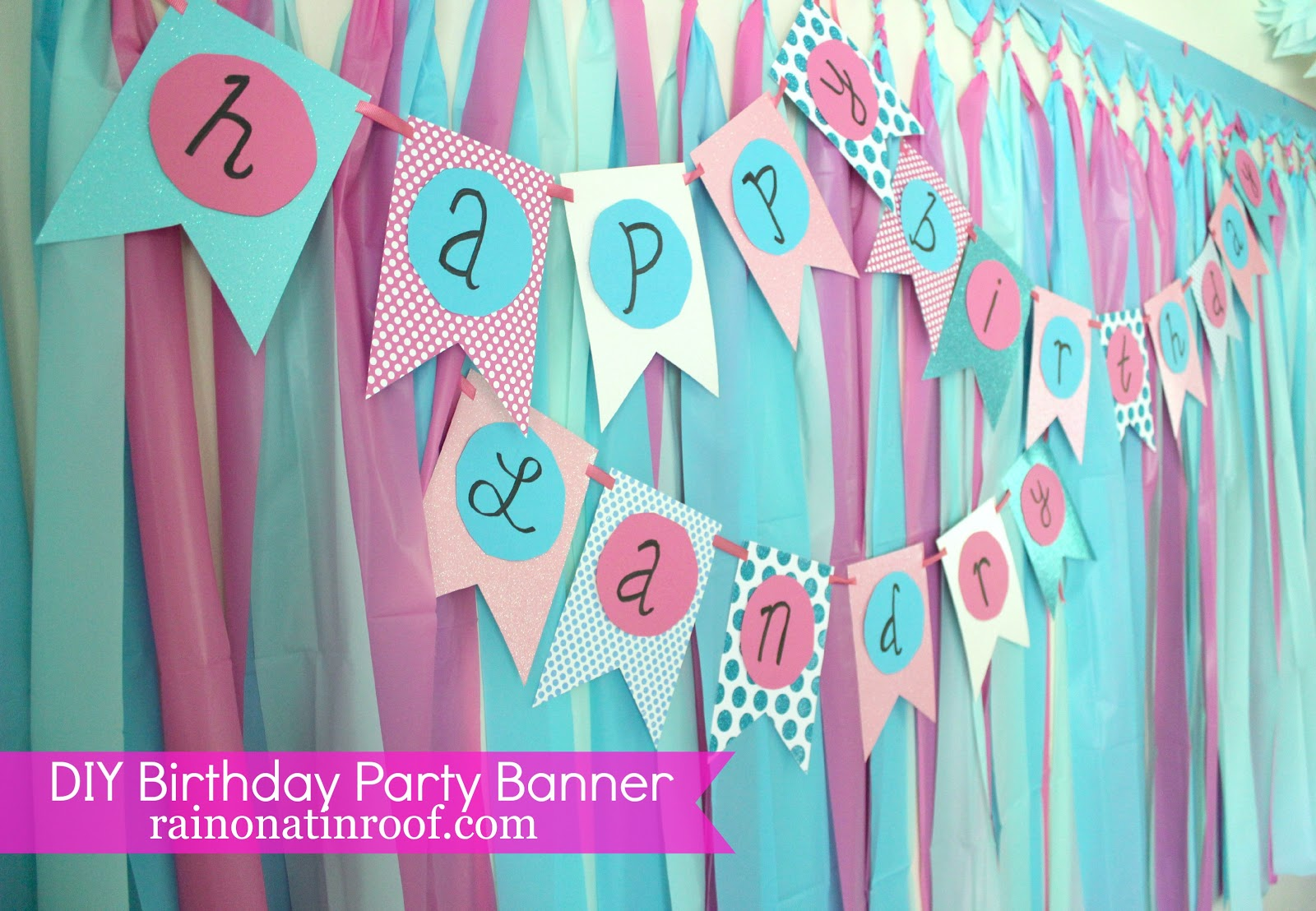 DIY Party Banner | DIY Party Banner Template | DIY Party Decorations | DIY Party Ideas  sc 1 st  Rain on a Tin Roof & Simple DIY Birthday Banner Tutorial