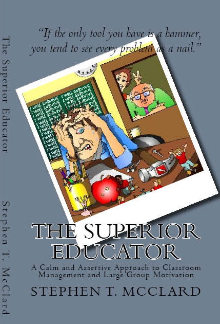 The Superior Educator-A Calm and Assertive Approach to Classroom Management