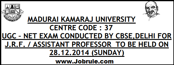 Madurai Kamaraj University (MKU Centre Code-37) CBSE UGC NET December 2014 Seat Arrangement Plan Details