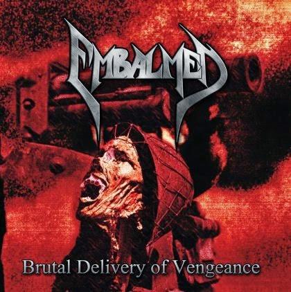 Embalmed - Brutal Delivery Of Vengeance CD 2013