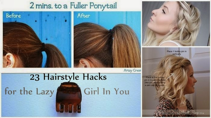 23 Hairstyle Hacks for the Lazy Girl In You