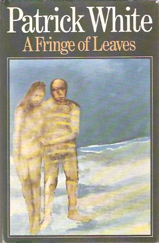 an analysis of a fringe of leaves by patrick white Time and its fellow conspirator space: patrick white's 'a fringe of leaves' in ian henderson, anouk lang (eds) in robert dixon, brigid rooney.
