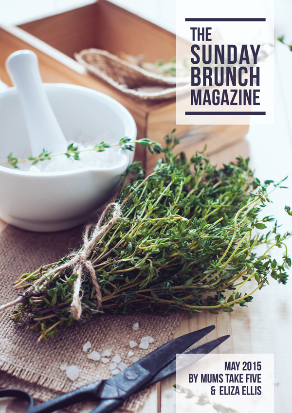 The Sunday Brunch Magazine: May 2015 Edition - by Eliza Ellis and Mums Take Five. Featuring the best blogger's recipes, crafts, DIY projects, organizing and home tips, and lifestyle articles.
