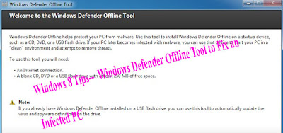 Windows 8 Tips--  Windows Defender Offline Tool to Fix an Infected PC