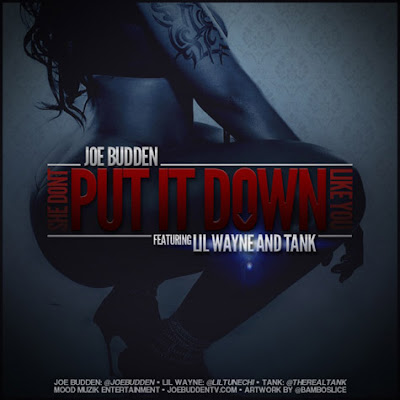 cover de she dont put it down like you joe budden tank lil wayne