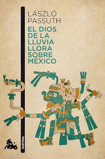 El dios de la lluvia llora sobre México László Passuth