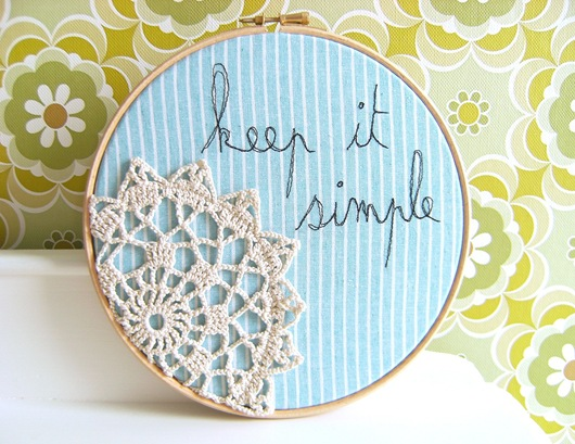 """this embroidery hoop art is made with a gorgeous lace dollie and some simple inspirational words - """"keep it simple"""""""