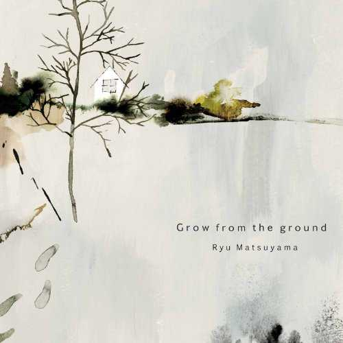 [Album] Ryu Matsuyama – Grow from the ground (2015.11.18/MP3/RAR)