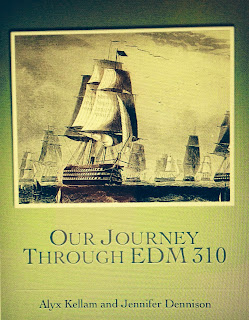 Our journey through ED 310 was a interesting journey.