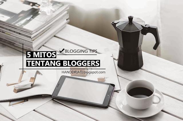 5 Mitos Tentang Bloggers